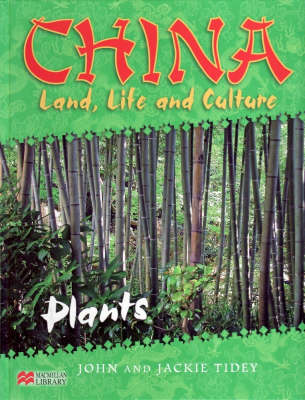 China: Land, Life & Culture Plants Macmillan Library (Hardback)