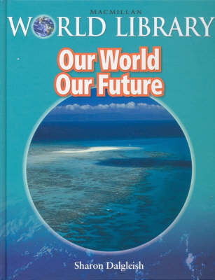 Our World Our Future Bind Up Macmillan Library (Hardback)