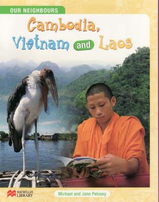 Our Neighbours Cambodia Vietnam and Laos Macmillan Library (Hardback)