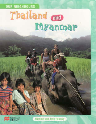 Thailand and Myanmar - Our Neighbours - Macmillan Library S. (Hardback)