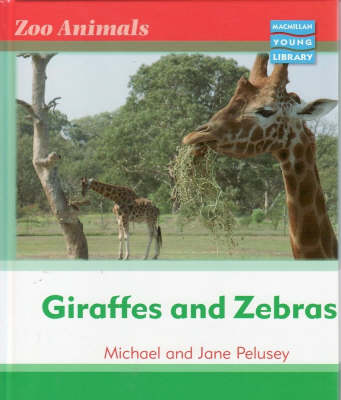 Zoo Animals: Giraffes and Zebras Macmillan Library (Paperback)