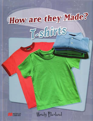 How are They Made? T-shirt Macmillan Library (Hardback)