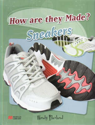 How are They Made? Sneakers Macmillan Library (Hardback)
