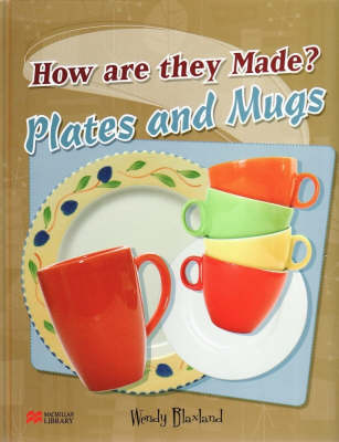 How are They Made? Plates and Mugs Macmillan Library (Hardback)