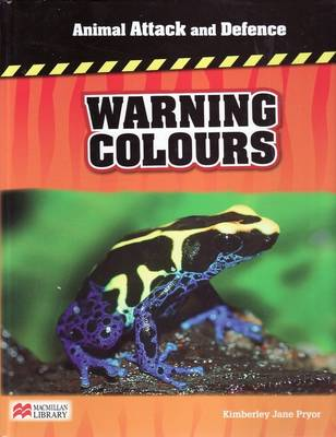 Animal Attack and Defence Warning Colours Macmillan Library (Hardback)