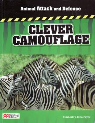 Animal Attack and Defence Clever Camouflage Macmillan Library (Hardback)