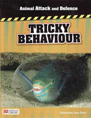 Animal Attack and Defence Tricky Behaviour Macmillan Library (Hardback)