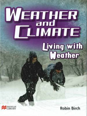 Weather and Climate Living with Weather Macmillan Library (Hardback)
