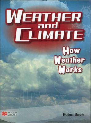 Weather and Climate How Weather Works Macmillan Library (Hardback)