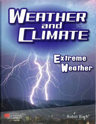 Weather and Climate Extreme Weather Macmillan Library (Hardback)