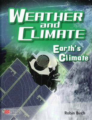 Weather and Climate Earth's Climate Macmillan Library (Hardback)