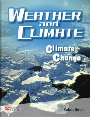 Weather and Climate Climate Change Macmillan Library (Hardback)