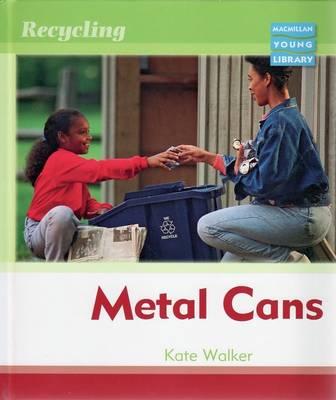 Recycling Metal Cans Macmillan Library (Hardback)