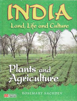 India Land Life and Culture Plants and Agriculture Macmillan Library (Hardback)