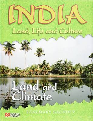 India Land Life and Culture Land and Climate Macmillan Library (Hardback)