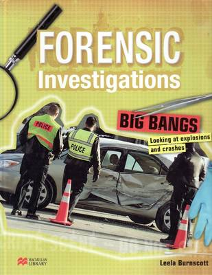 Forensic Investigations Big Bangs Macmillan Library (Hardback)