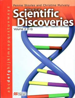 A-Z of Scientific Discoveries Volume 2 D-G Macmillan Library: D-G v. 2 (Hardback)