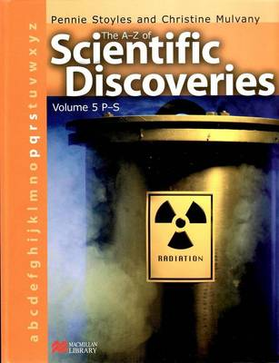 A-Z of Scientific Discoveries Volume 5 P-S Macmillan Library: P-S v. 5 (Hardback)