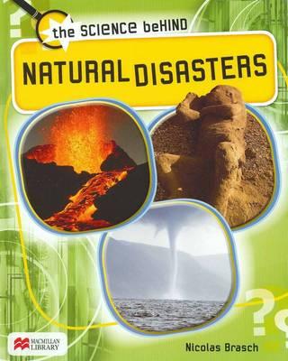 Natural Disasters - Science Behind: Macmillan Library (Hardback)