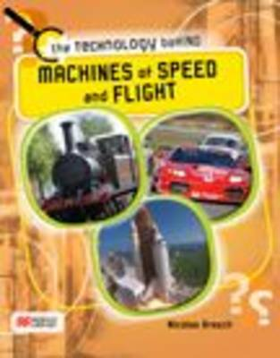 Machines of Speed and Flight - Technology Behind - Macmillan Library (Hardback)