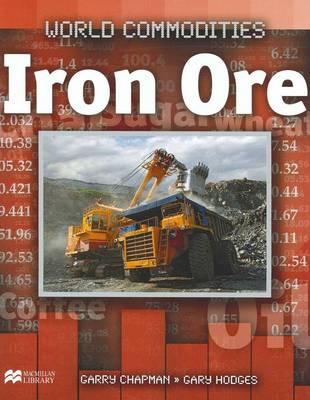Iron Ore - World Commodities - Macmillan Library (Hardback)