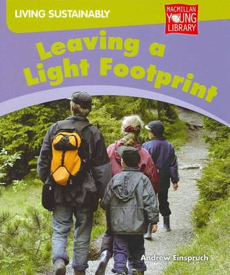 Living Sustainably Leaving a Light Footprint (Paperback)