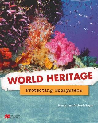 Protecting Ecosystems - World Heritage - Macmillan Library (Hardback)