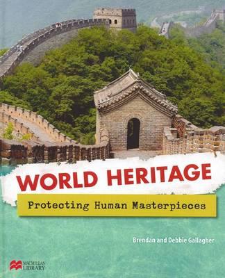 Protecting Human Masterpieces - World Heritage - Macmillan Library (Hardback)