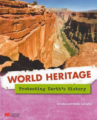 Protecting Earth's History - World Heritage - Macmillan Library (Hardback)