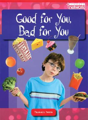 Literacy Network Middle Primary Upp Topic1: Good for You, Bad for You (Paperback)
