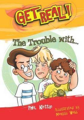 The Trouble with... - Get Real! (Paperback)