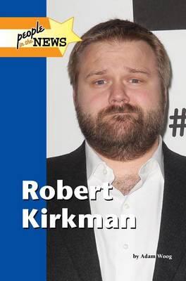 Robert Kirkman - People in the News (Hardback)