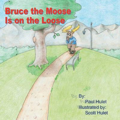 Bruce the Moose Is on the Loose (Paperback)