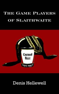 The Game Players of Slaithwaite (Paperback)