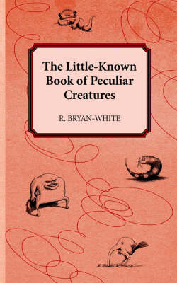 The Little-Known Book of Peculiar Creatures (Paperback)