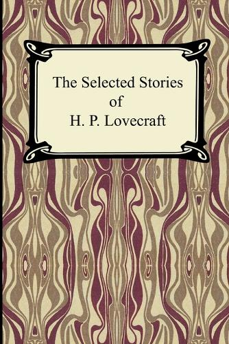 The Selected Stories of H. P. Lovecraft (Paperback)