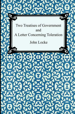 Two Treatises of Government and a Letter Concerning Toleration (Paperback)
