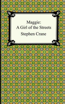 Maggie: A Girl of the Streets (Paperback)