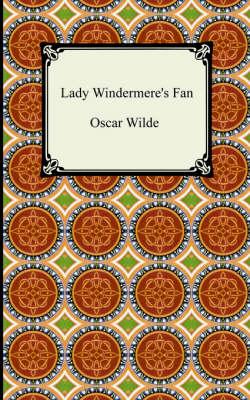 Lady Windermere's Fan (Paperback)