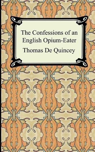 The Confessions of an English Opium-Eater (Paperback)