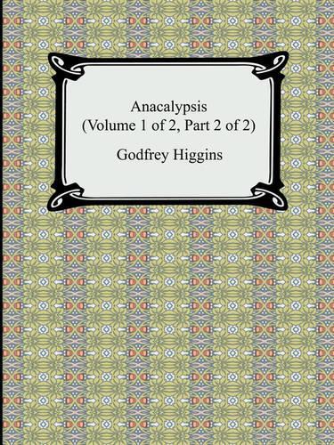 Anacalypsis (Volume 1 of 2, Part 2 of 2) (Paperback)
