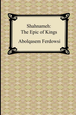 Shahnameh: The Epic of Kings (Paperback)