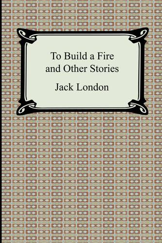 To Build a Fire and Other Stories (Paperback)