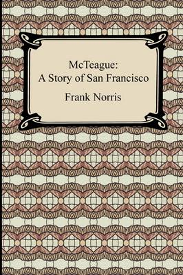 McTeague: A Story of San Francisco (Paperback)