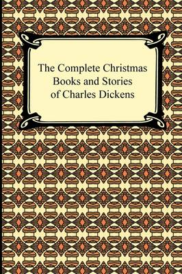 The Complete Christmas Books and Stories of Charles Dickens (Paperback)