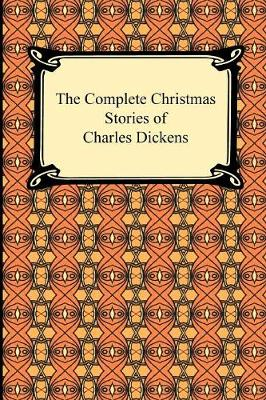 The Complete Christmas Stories of Charles Dickens (Paperback)