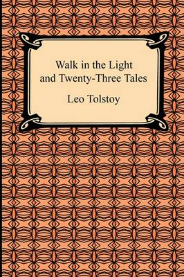 Walk in the Light and Twenty-Three Tales (Paperback)