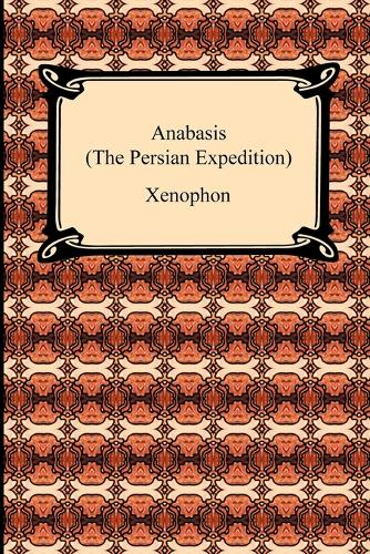 Anabasis (the Persian Expedition) (Paperback)