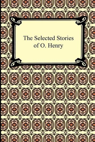The Selected Stories of O. Henry (Paperback)