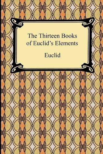 The Thirteen Books of Euclid's Elements (Paperback)